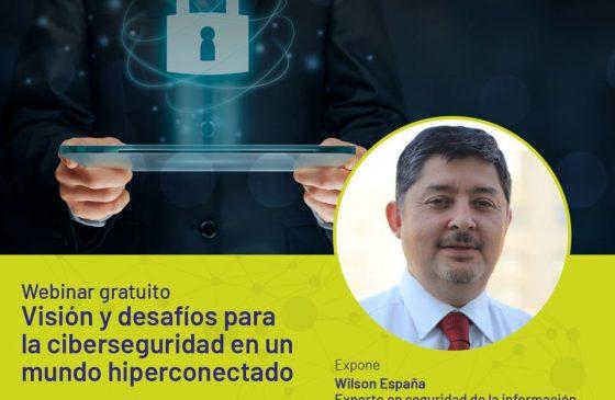 Charla: Visión y desafíos para la ciberseguridad en un mundo hiperconectado